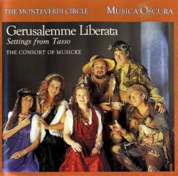 Gerusalemme Liberata: Settings From Tasso by The Consort of Musicke