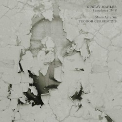 Symphony no. 6 by Gustav Mahler ;   MusicAeterna ,   Teodor Currentzis