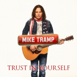 Trust In Yourself - Mike Tramp