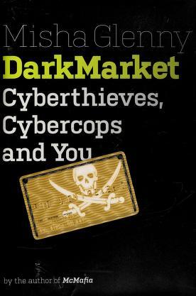 Cover of: DarkMarket   Misha Glenny