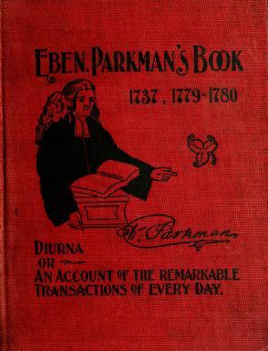 Cover of: The diary of Rev. Ebenezer Parkman, of Westborough, Mass. by Ebenezer Parkman
