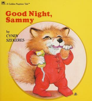 Cover of: Good Night, Sammy   Cyndy Szekeres