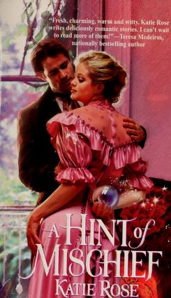 Cover of: A hint of mischief | Katie Rose