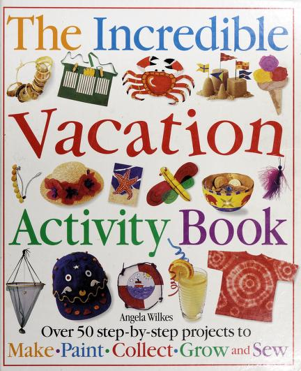 Incredible Vacation Activity Book by Angela Wilkes