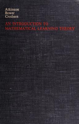Cover of: An introduction to mathematical learning theory | Richard C. Atkinson