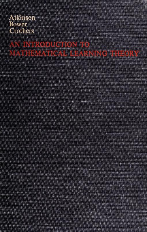 An introduction to mathematical learning theory by Richard C. Atkinson