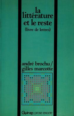 Cover of: La littérature et le reste | André Brochu