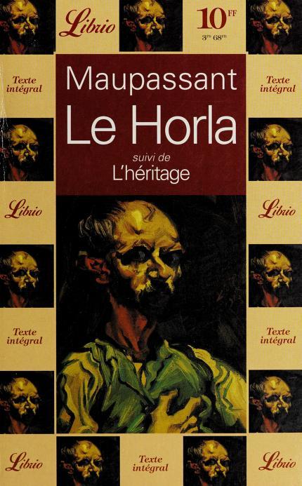 Horla, Le - 1 - by Guy de Maupassant