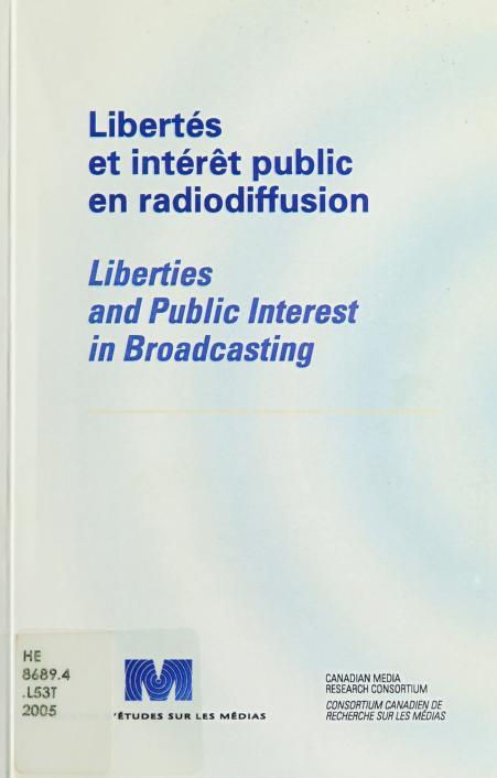 Libertés et intérêt public en radiodiffusion = by [coordination, Daniel Giroux et Florian Sauvageau ; traduction, Jean-Pierre Fournier].