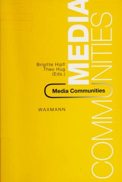 Cover of: Media communities | Brigitte Hipfl, Theo Hug