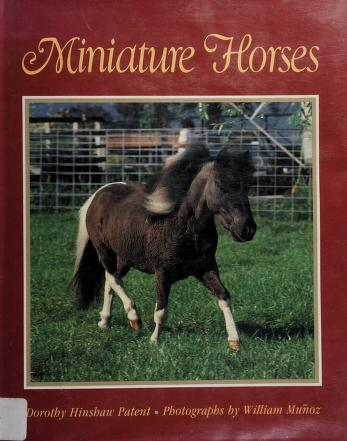 Cover of: Miniature horses | Dorothy Hinshaw Patent