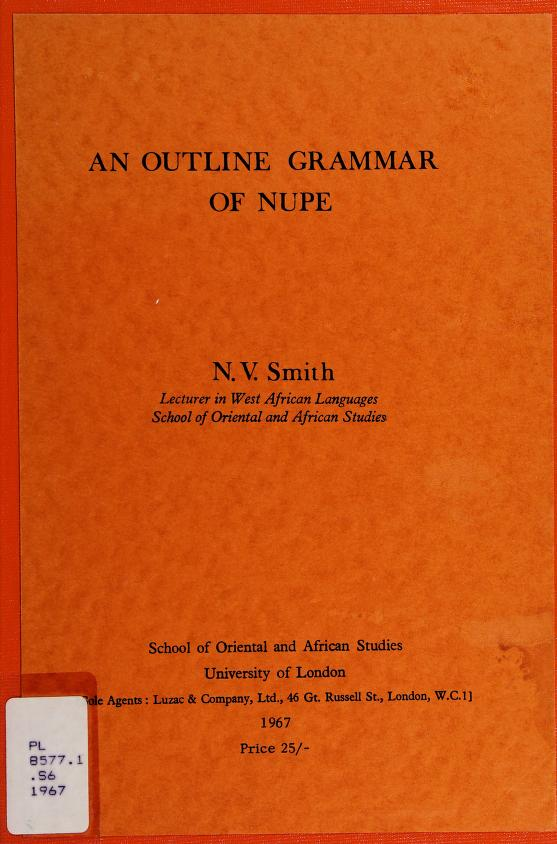 An outline grammar of Nupe by N. V. Smith