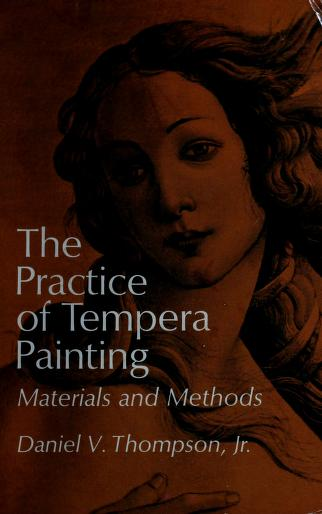 Cover of: The practice of tempera painting | Daniel Varney Thompson