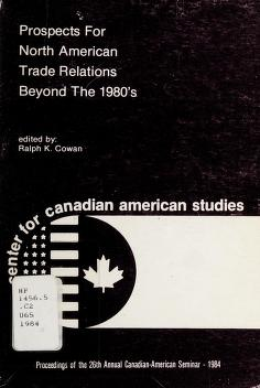 Cover of: Prospects for North American trade relations beyond the 1980's | University of Windsor Seminar on Canadian-American Relations (26th 1984)