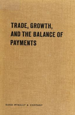 Cover of: Trade, growth, and the balance of payments | by Robert E. Baldwin [and others]
