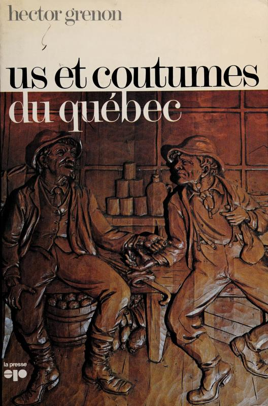 Us et coutumes du Québec by Hector Grenon