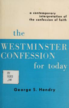 Cover of: The Westminster Confession for today | George Stuart Hendry, George S. Hendry